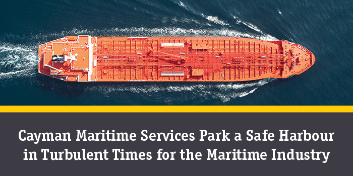 Cayman Maritime Services Park a Safe Harbour in Turbulent Times for the Maritime Industry